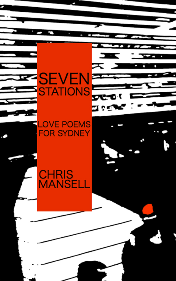 Seven Stations: Love Poems for Sydney by Chris Mansell book cover